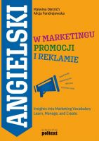 ANGIELSKI W MARKETINGU PROMOCJI I REKLAMIE INSIGHTS INTO MARKETING VOCABULARY LEARN MANAGE AND CREATE